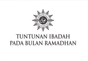 Tuntunan Ibadah Ramadhan Muhammadiyah-'Aisyiyah