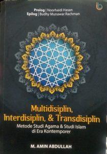 Multidisiplin, Interdisiplin, dan Transdisiplin Amin Abdullah